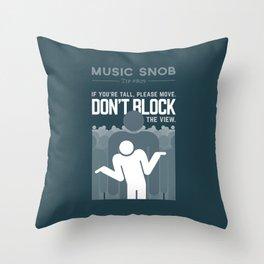 DON'T Block the View — Music Snob Tip #809 Throw Pillow