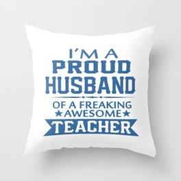 PROUD OF TEACHER'S HUSBAND Throw Pillow