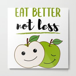 Nutritionist Nutrition Quote Eat Better Gift Metal Print