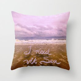 I need Vitamin Sea Throw Pillow