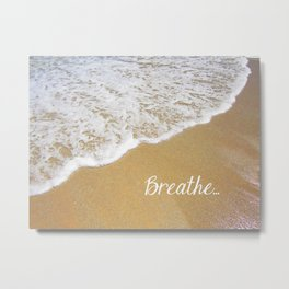 Breathe... Metal Print
