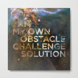 I am my own obstacle, challenge, solution. Metal Print