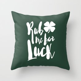 Rub Me For Luck Throw Pillow