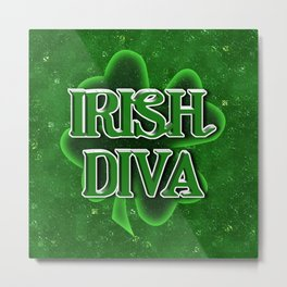 Irish Diva - St Patrick's Day Clover Metal Print