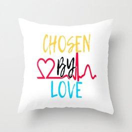 "Great Tee typography design saying ""Chosen"" and showing your the chosen one! You are CHOSEN BY LOVE Throw Pillow"
