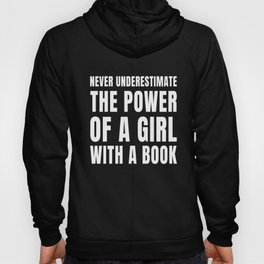 Never Underestimate The Power Of A Girl With A Book Gift print Hoody
