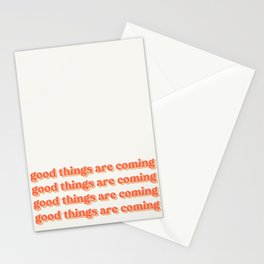 Good things are coming  Stationery Cards