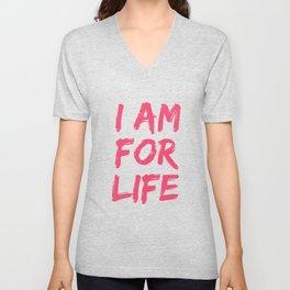 Pro Life Gift Print I Am For Life Anti Abortion Tee Unisex V-Neck