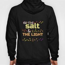 Himalayan Salt Lamp print Be the Salt and The Light Hoody