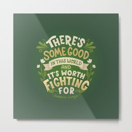 Samwise Quote Good In This World Metal Print