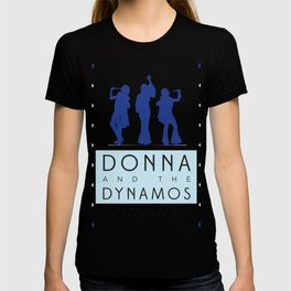 Donna and the Dynamos T-shirt