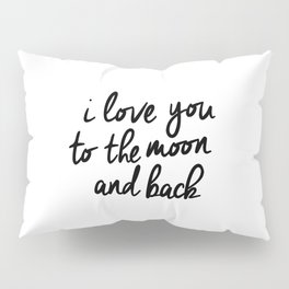 I Love You to the Moon and Back black-white kids room typography poster home wall decor canvas Pillow Sham
