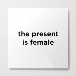 the present is female Metal Print