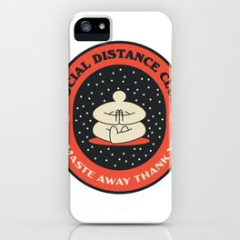 Social Distance Club - Namaste Away Thank You. Badge iPhone Case