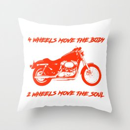 4 Wheels Move the Body 2 Wheels Move the Soul Red Throw Pillow