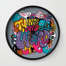 Things Might Get Weird Wall Clock