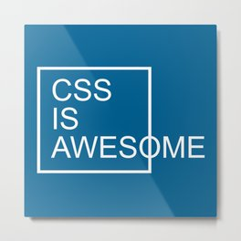 CSS Is Awesome Funny Geek Quote Metal Print