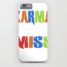 Distressed Colored Karma Never Miss iPhone Case
