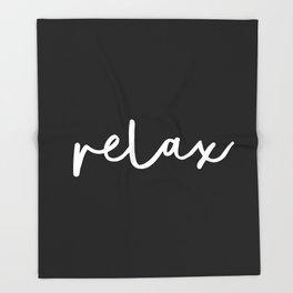 Relax black and white contemporary minimalism typography design home wall decor bedroom Throw Blanket