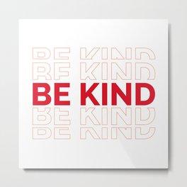 Anti Bullying Kindness Be Kind Gift Metal Print