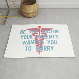 Be the Doctor your Parents Wanted you to Marry Version 1 Rug