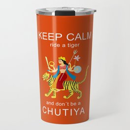 Keep calm, ride a tiger Travel Mug