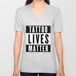 Tattoo Lives Matter Unisex V-Neck