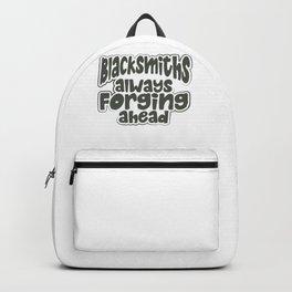 Blacksmith Gifts Blacksmith Always Forging Ahead Blacksmithing Gifts Backpack