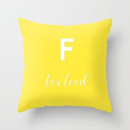 F for Food Yellow white Throw Pillow