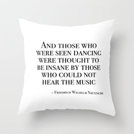 Those who were seen dancing Throw Pillow