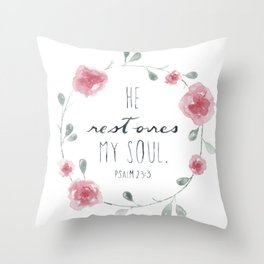 He Restores My Soul. Psalm 23:3, bible verse, watercolor flowers Throw Pillow