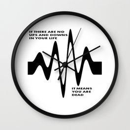 If There Are No Ups and Downs In Life You Are Dead Wall Clock