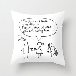 Time flies when you are having fun Throw Pillow