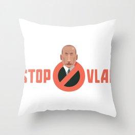 STOP VLAD Throw Pillow