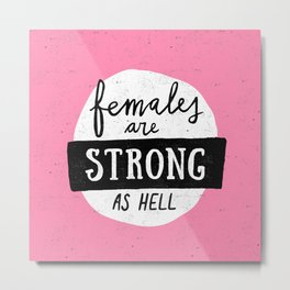 Females Are Strong As Hell Pink Metal Print