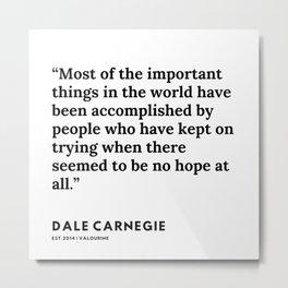 22      Dale Carnegie Quote  200103 Metal Print