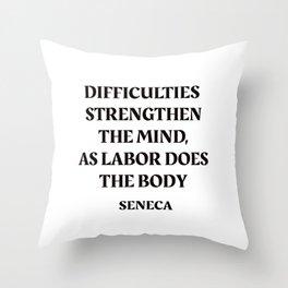 DIFFICULTIES - Seneca Stoic Quote Throw Pillow