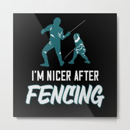 Fencing Saying Fencer Epee Gift Metal Print