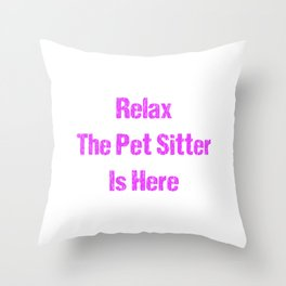 Relax The Pet Sitter Is Here  Pink Throw Pillow