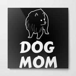 Dog Mom Metal Print