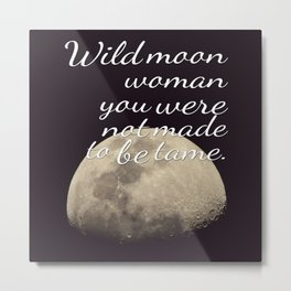Moon Goddess | Moon | Wicca Quotes | Wiccan | Quotes Metal Print