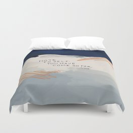 You Have Come So Far, Quote Duvet Cover