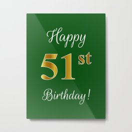 """Elegant """"Happy 51st Birthday!"""" With Faux/Imitation Gold-Inspired Color Pattern Number (on Green) Metal Print"""