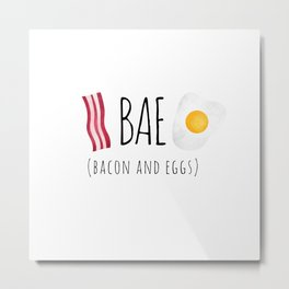 Bae - Bacon and Eggs Metal Print