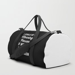 Could Be Morning Person Funny Quote Duffle Bag