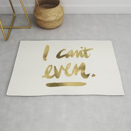 I Can't Even – Gold Ink Rug