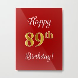 """Elegant """"Happy 89th Birthday!"""" With Faux/Imitation Gold-Inspired Color Pattern Number (on Red) Metal Print"""