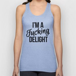 I'm a Fucking Delight Unisex Tank Top