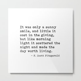 It was only a sunny smile - Fitzgerald quote Metal Print