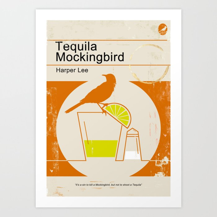 Tequila Mockingbird Kunstdrucke